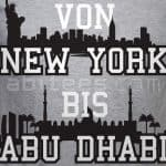 Von New York bis Abu DhABI